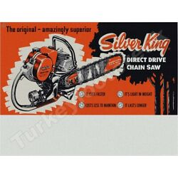 SILVER KING DIRECT DRIVE CHAIN SAW 9'' x 12'' METAL SIGN
