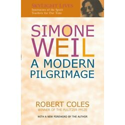 Simone Weil: A Modern Pilgrimage by Dr. Coles, Robert: New