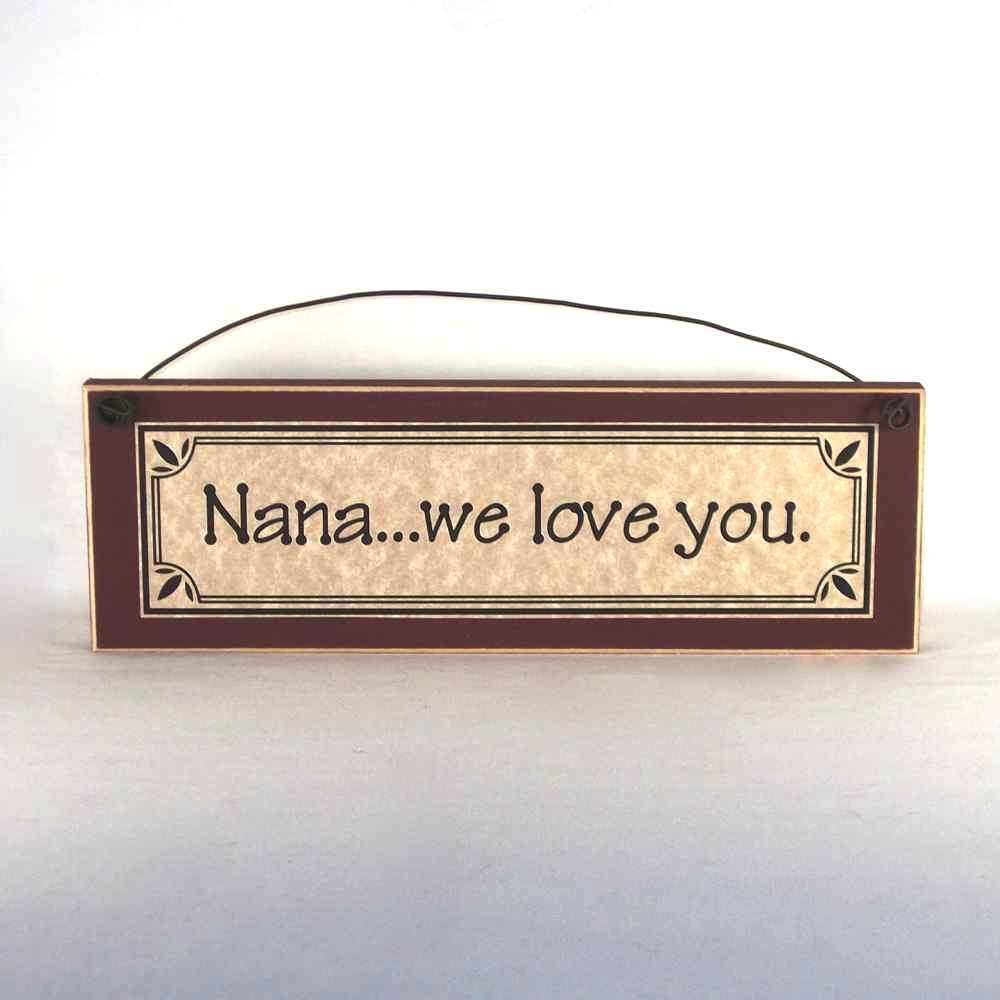 Nana we love you sign rustic farmhouse style primitive for Home decor signs