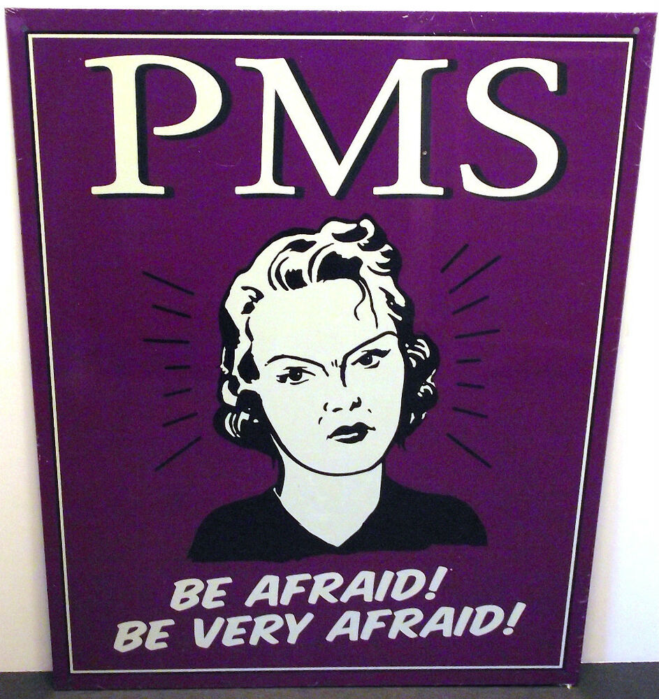 Be Very Afraid: PMS, BE AFRAID! BE VERY AFRAID!, METAL SIGN, APO And FPO