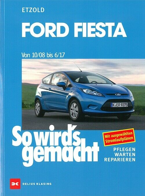 ford fiesta ab2008 reparaturanleitung so wirds gemacht etzold reparatur handbuch 9783768836012. Black Bedroom Furniture Sets. Home Design Ideas