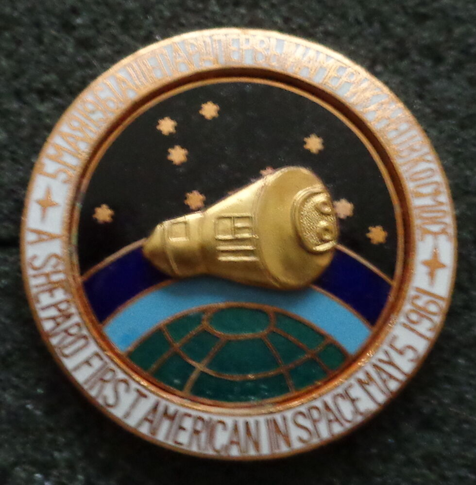 SOVIET CCCP A SHEPARD FIRST AMERICAN IN SPACE MAY 5 1961 BADGE PIN HEAVY | eBay
