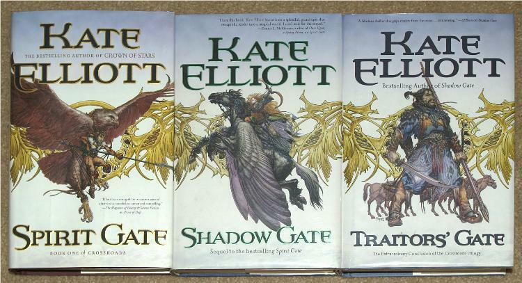 Crossroads Trilogy Kate Elliott Spirit Gate Shadow Gate Traitors