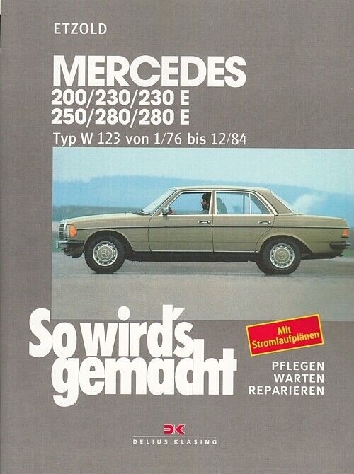 mercedes w123 200 280e reparaturanleitung so wirds gemacht. Black Bedroom Furniture Sets. Home Design Ideas