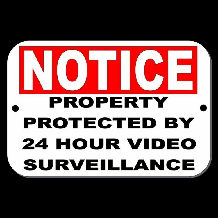 Notice Property Protected By 24 Hour Video Surveillance ...