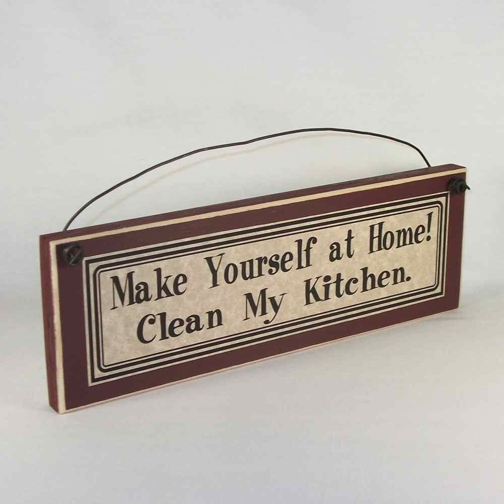 funny kitchen signs make yourself at home clean my kitchen country home decor ebay. Black Bedroom Furniture Sets. Home Design Ideas