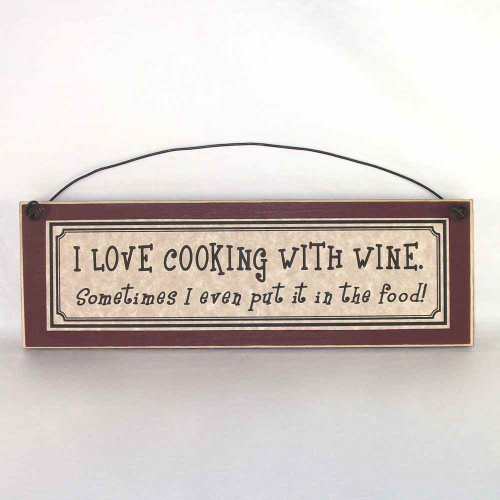 Kitchen Signs Ebay: I Love Cooking With Wine. Sometimes I Even Put The Food In