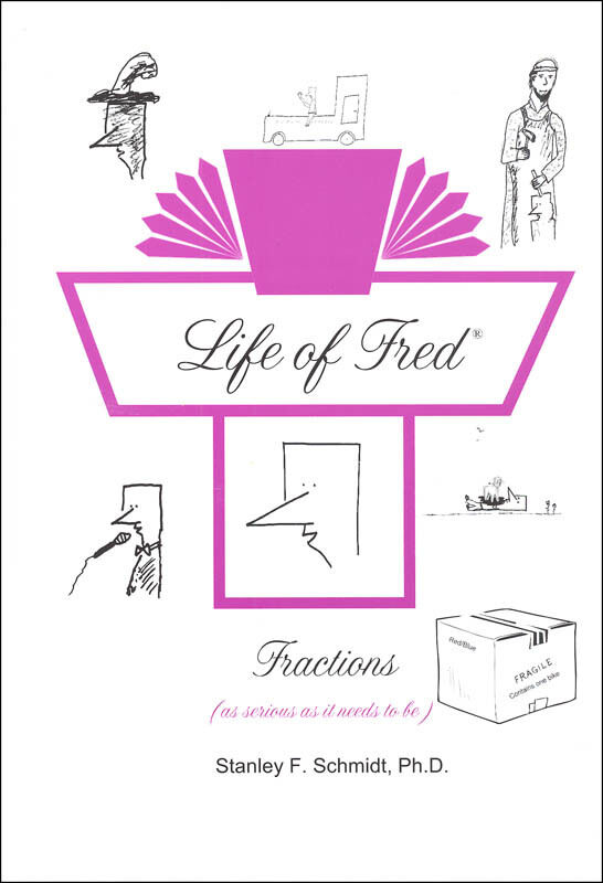 Life of Fred--Fractions by Stanley F. Schmidt (2007, Hardcover)