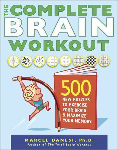 The Complete Brain Workout : 500 New Puzzles to Exercise Your Brain ...