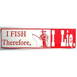 I fish Therefore, I Lie Bumper Sticker