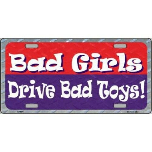 Bad Toys For Girls : Bad girls drive toys license plate made in usa ebay