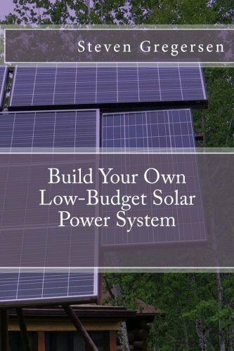 Access How do i build my own solar power system ~ George Mayda
