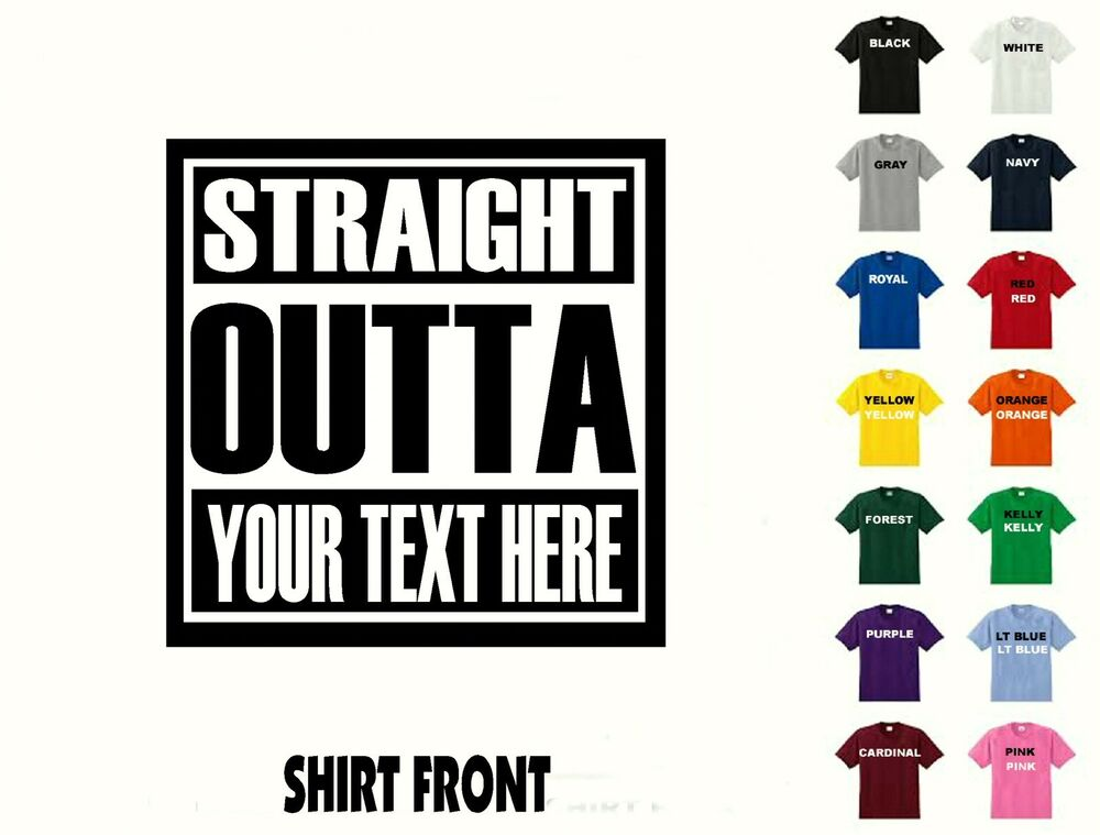 Design Your Own Straight Outta T Shirt