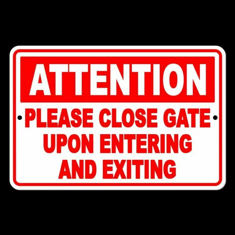 Keep Gate Closed Upon Enter And Exit Close Gate Attention