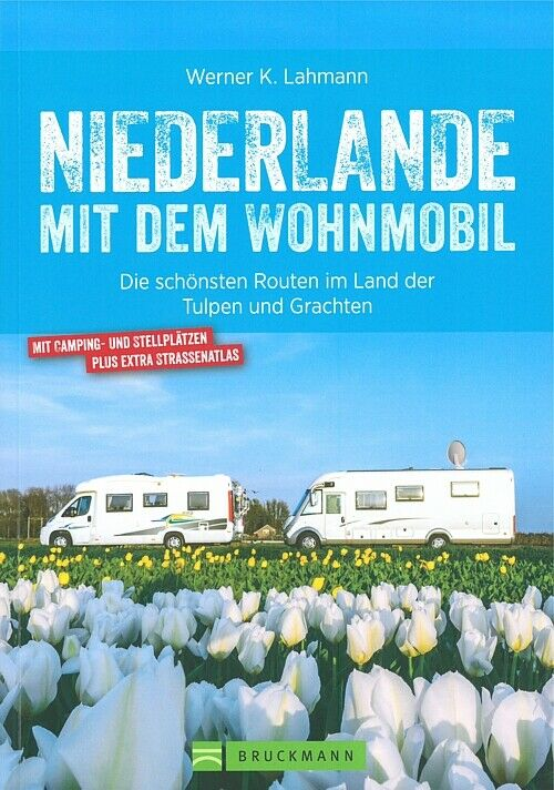 lahmann niederlande mit dem wohnmobil routen holland. Black Bedroom Furniture Sets. Home Design Ideas