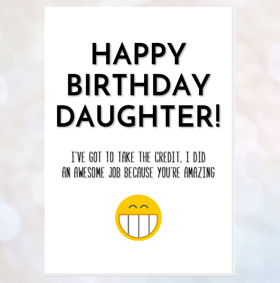 Details About Funny Happy Birthday Card For Daughter From Mum Dad Take Credit Youre Amazing