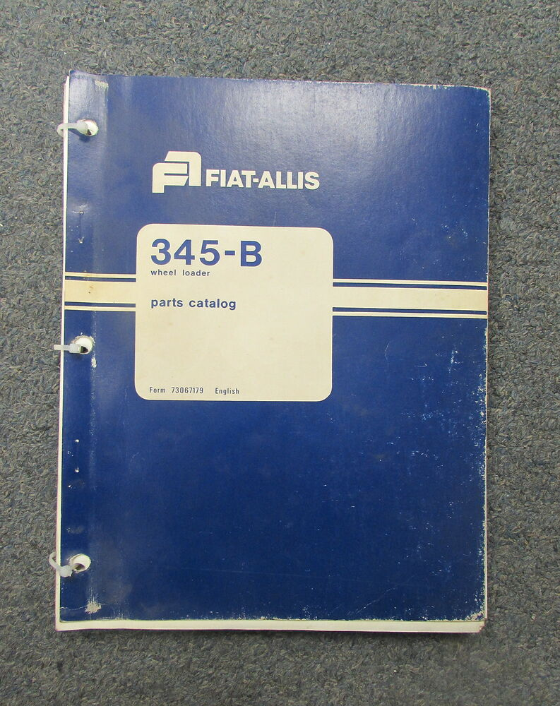 Fiat-Allis 345-B Wheel Loader Parts Catalog Manual 73067179 1977  642430090727 | eBay
