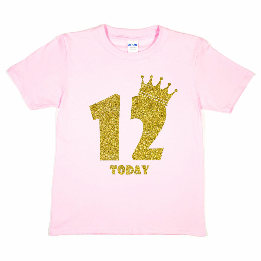 Details About Kids Twelve Today Birthday T Shirt In Gold Glitter Happy 12th Gift