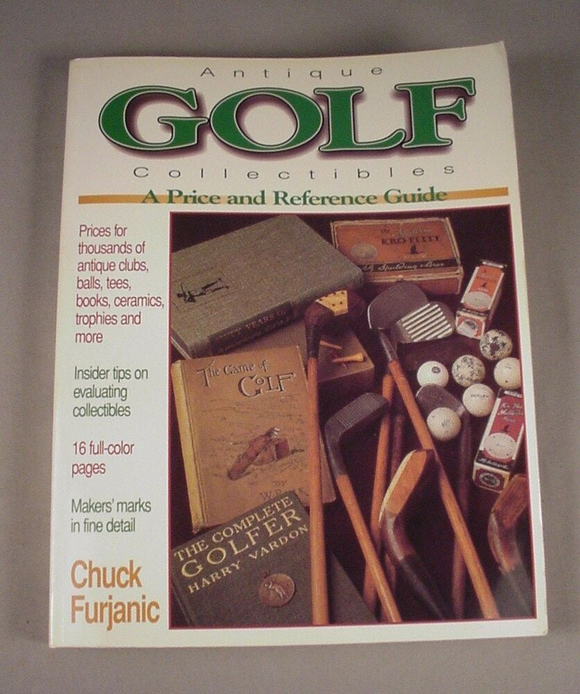 Antique Golf Collectibles Price and Reference Guide Book by Chuck Furjanic  83222007903 | eBay