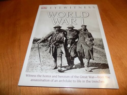 WORLD WAR I  DK EYEWITNESS The Great War WWI Trenches Illustrated History Book
