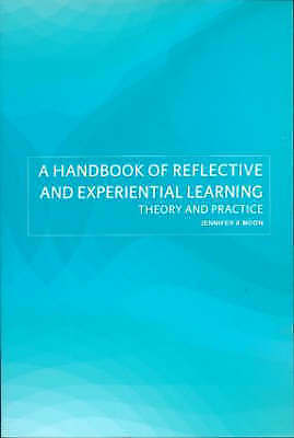 A Handbook of Reflective and Experiential Learning: Theory and Practice by Jenn…