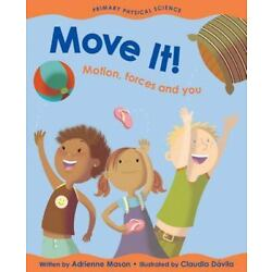 Move It!: Motion, Forces and You by Adrienne Mason (English) Paperback Book Free