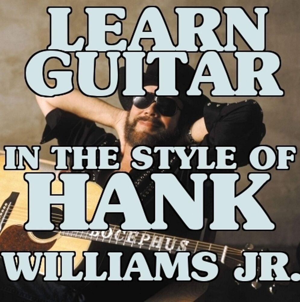 Guitar Lessons In The Style Of Hank Williams Jr Dvd Family