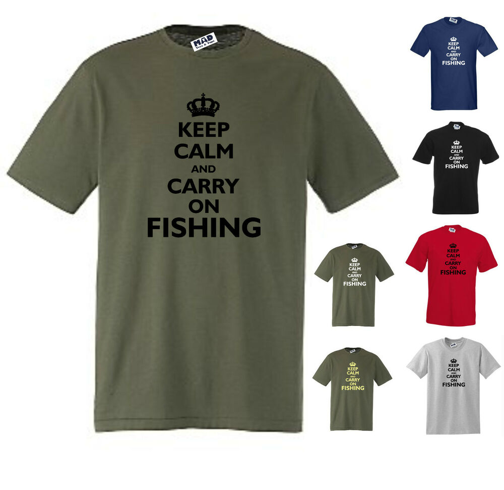 Keep calm and carry on fishing funny t shirt s m l xl xxl for 4xl fishing shirts