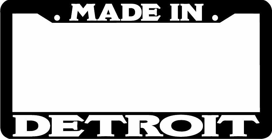 Made In Detroit License Plate Frame Ebay
