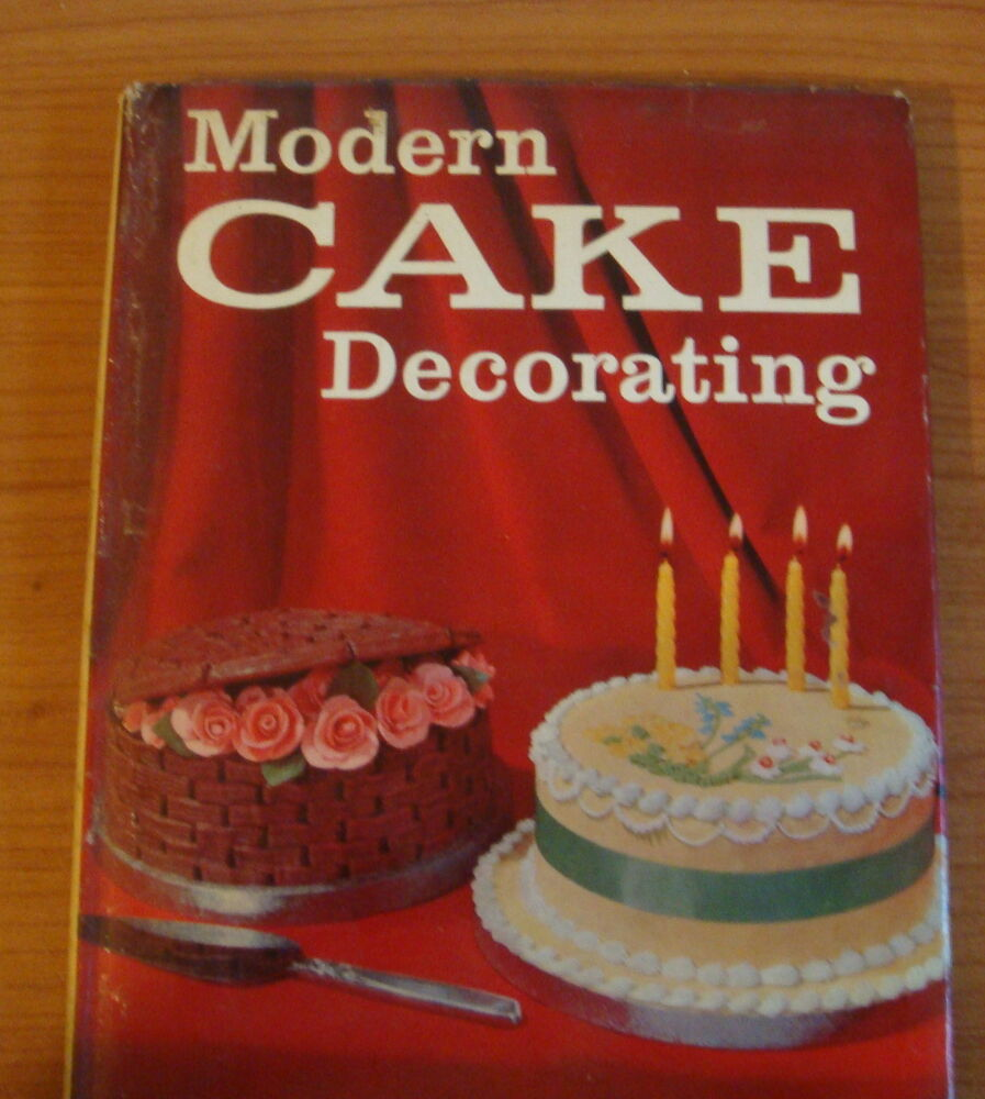 History About Cake Decorating : MODERN CAKE DECORATING by AUDREY ELLIS H/B D/W (NEWNES1965 ...