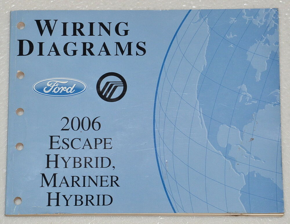 2006 Ford Escape Hybrid  Mercury Mariner Electrical Wiring Diagrams Shop Manual