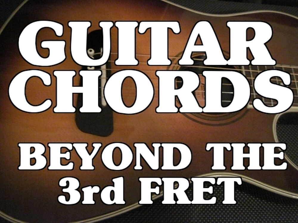 Guitar Chords Beyond The 3rd Fret DVD. Lessons. Learn To Play The ...