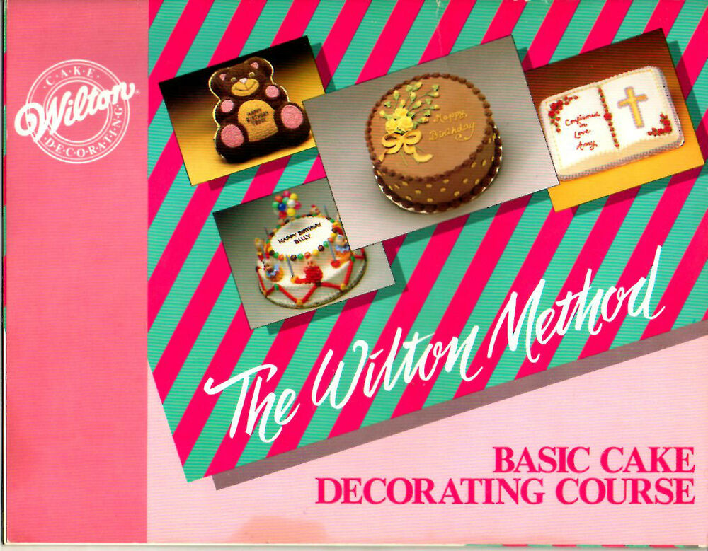 Wilton Method Basic Cake Decorating Course Cookbook eBay