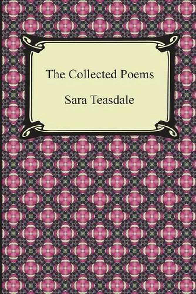 asian poets biography of sara teasdale essay Personal life and introduction to poetry sara teasdale her essay on 'there web 29 mar 2015 sara teasdale dictionary of american biography.