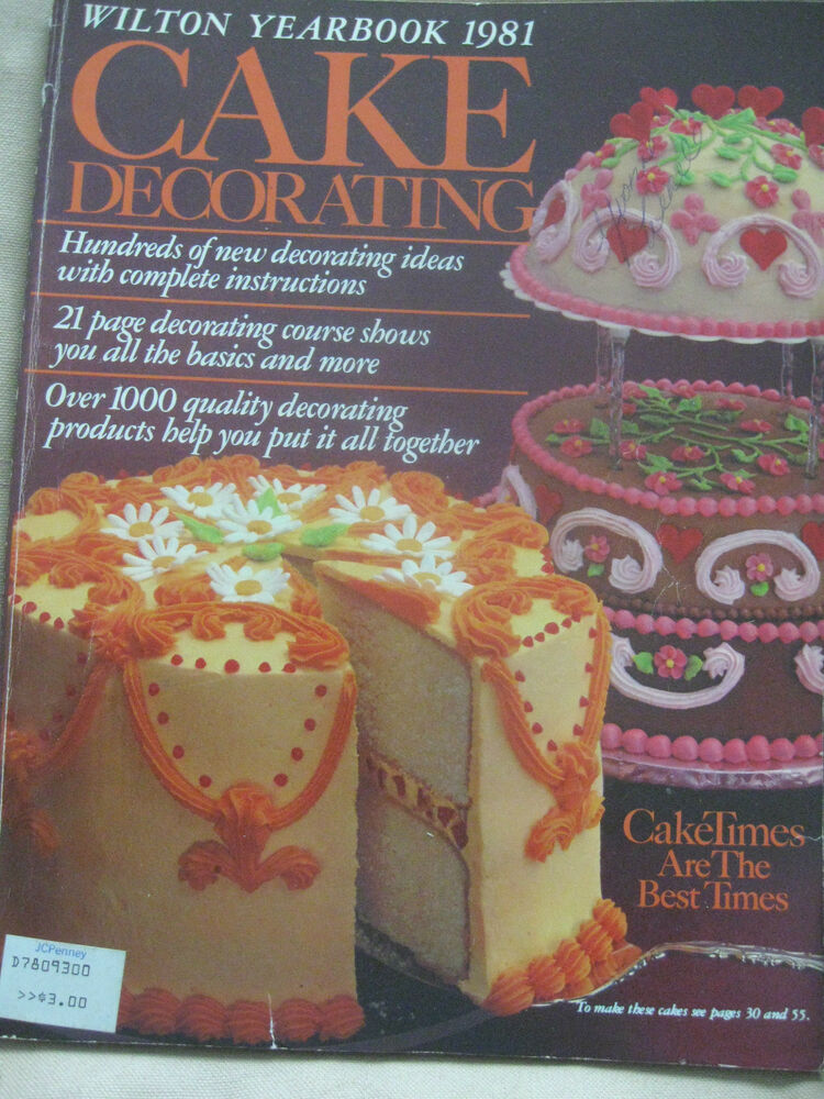 History Of Cake Decorating Books : WILTON 1981 Cake Decorating Yearbook patterns supplies eBay