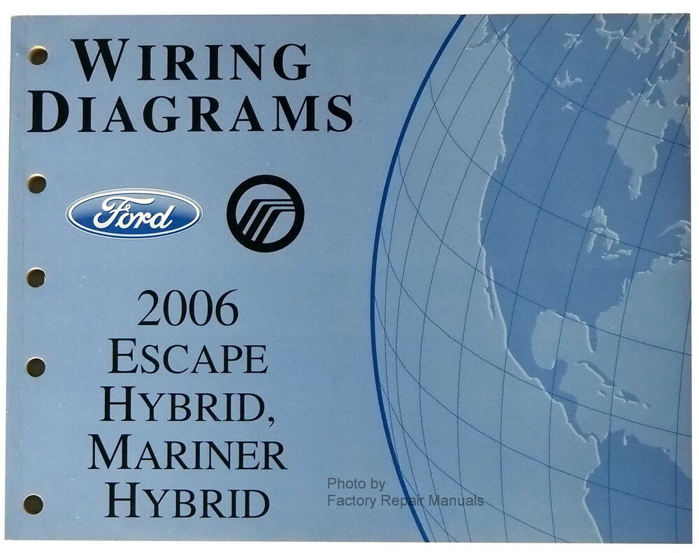2006 Ford Escape  U0026 Mercury Mariner Hybrid Electrical Wiring Diagrams Shop Manual