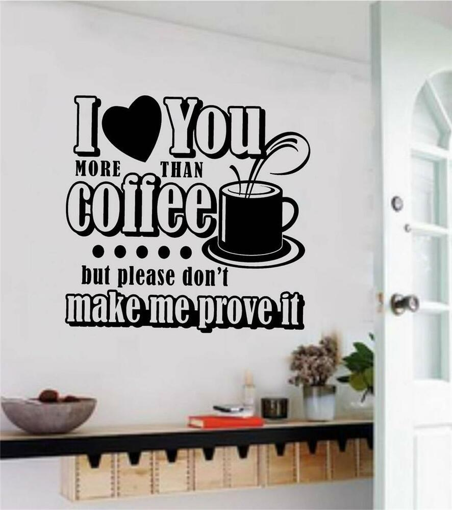 Wall Decor And More: I Love You More Than Coffee But Vinyl Decal Wall Sticker