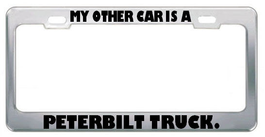 My Other Car Is A Peterbilt Truck Funny License Plate