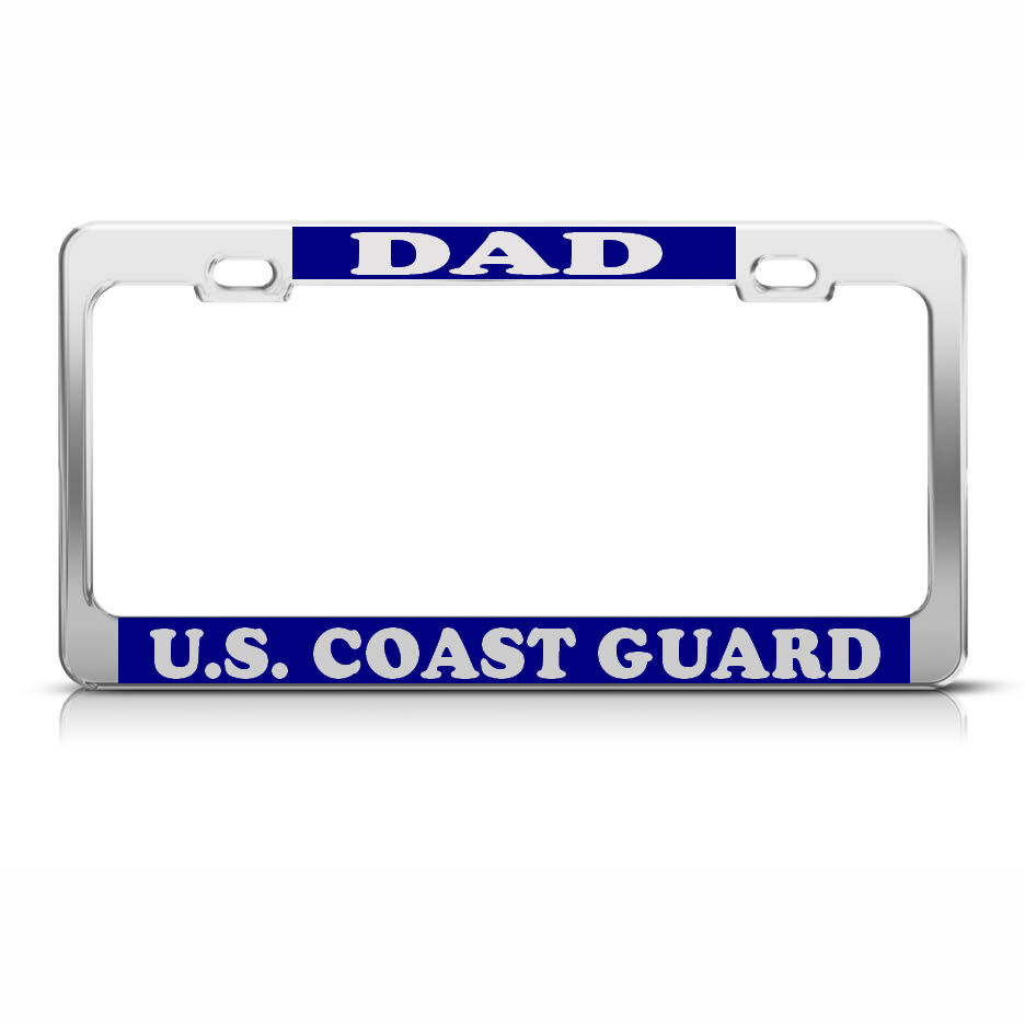 U S Coast Guard Dad Heavy Duty Chrome License Plate Frame