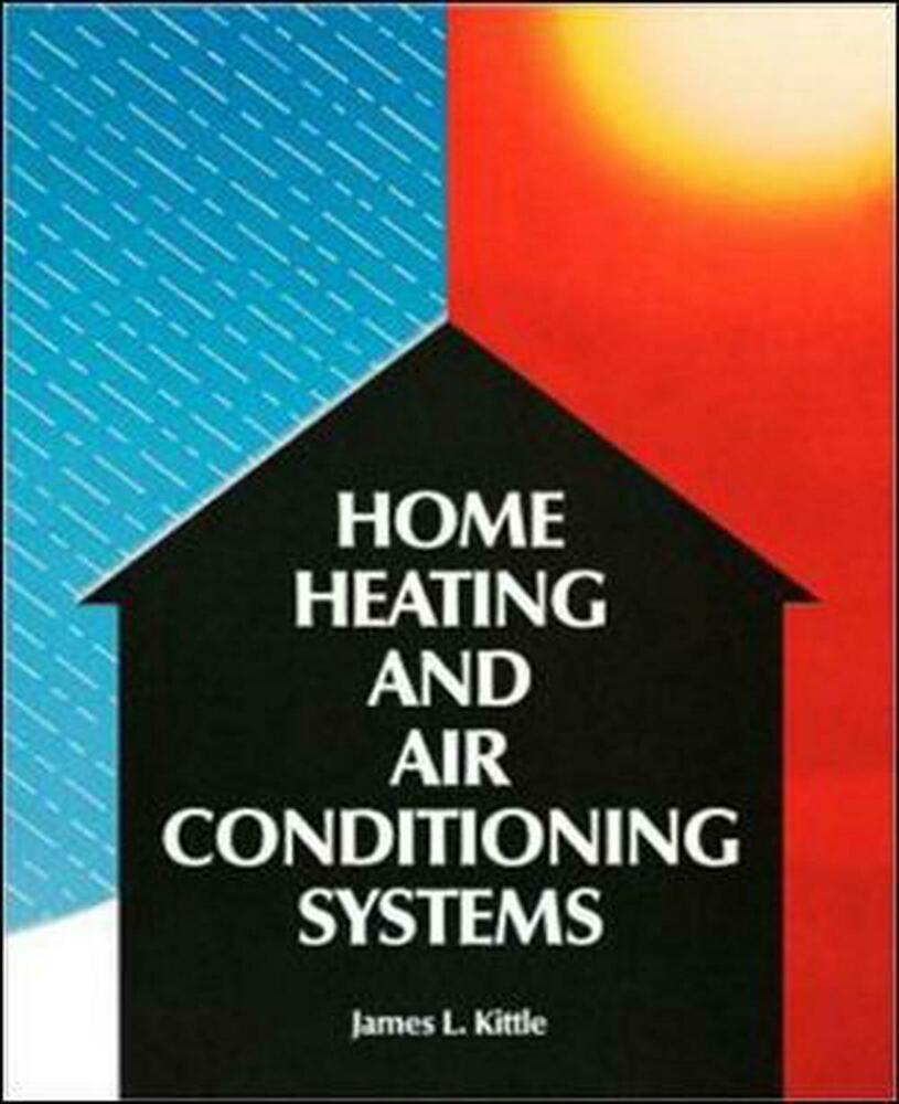 Home heating air conditioning systems by james l kittle for Home heating installation