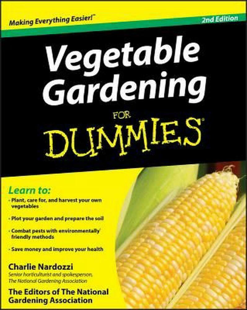 Vegetable gardening for dummies by charlie nardozzi for Landscaping for dummies