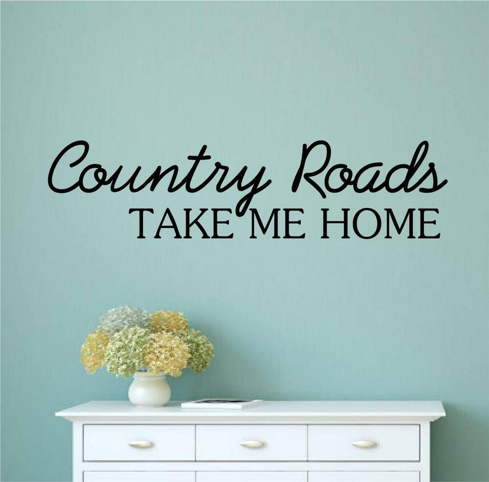 Country roads take me home vinyl decal wall stickers words for Country wall mural