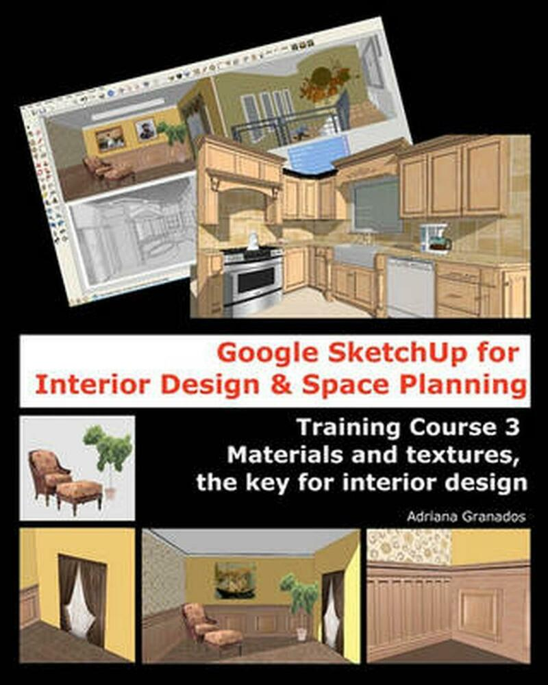 Google Sketchup For Interior Design Amp Space Planning