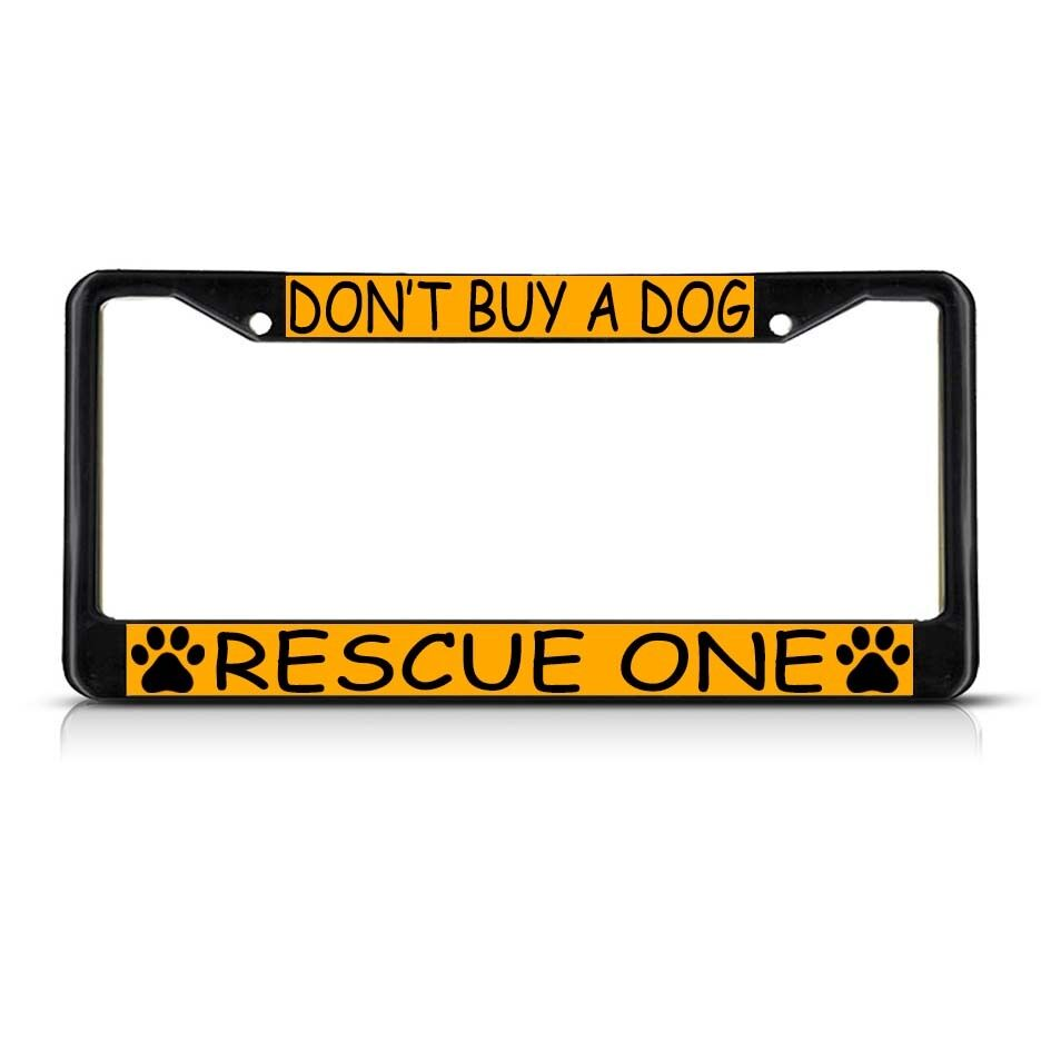 Don T Buy A Dog Rescue One Paws Black Metal License Plate
