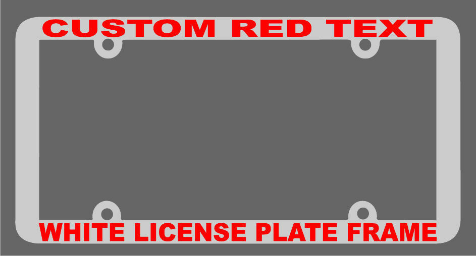 Customized License Plates >> WHITE WITH RED TEXT THIN STYLE CUSTOM PERSONALIZED License Plate Frame | eBay