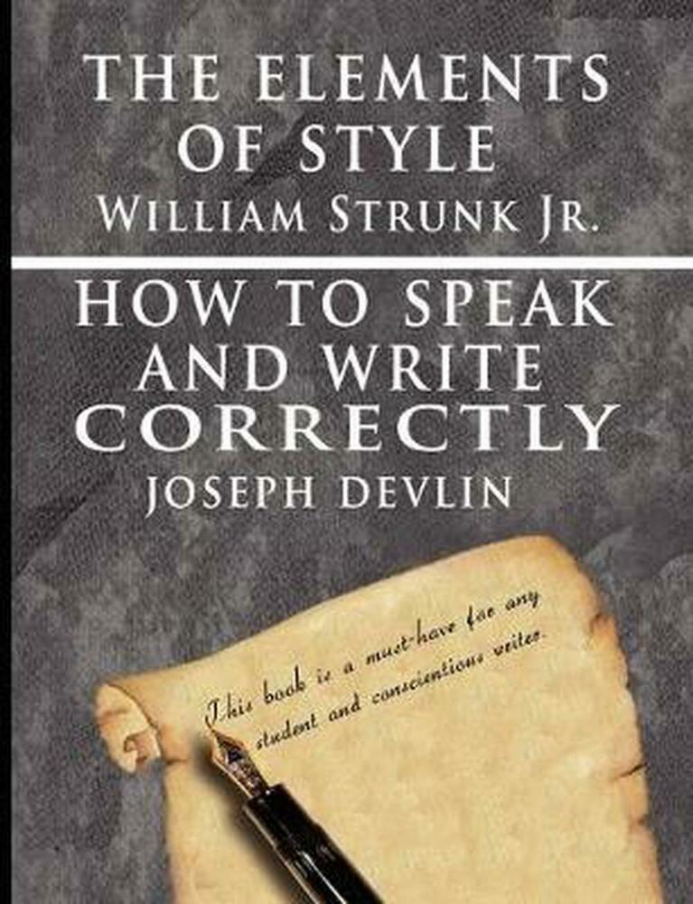 elements of writing style Writing is hard, even for authors who  the elements of style does not pretend to survey the whole field rather it proposes to  elements.