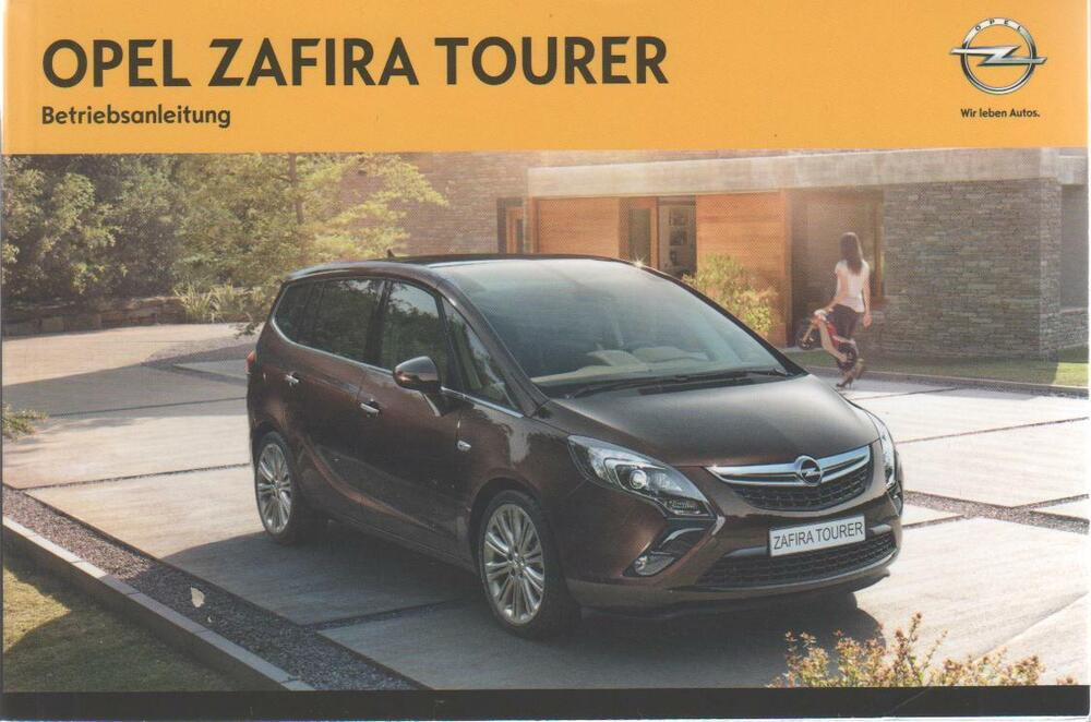 opel zafira tourer c betriebsanleitung 2014 bedienungsanleitung ba ebay. Black Bedroom Furniture Sets. Home Design Ideas