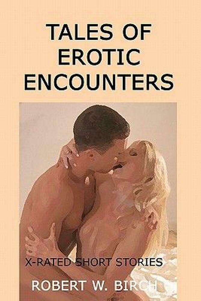 Tales Of Erotic Encounters X-Rated Short Stories By -9490