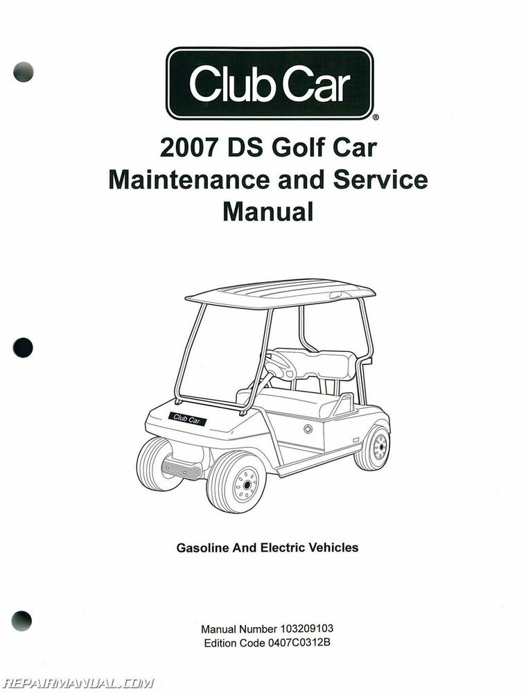 2007 club car ds golf car gas and electric golf cart service 2007 club car ds golf car gas and electric golf cart service manual 103209103