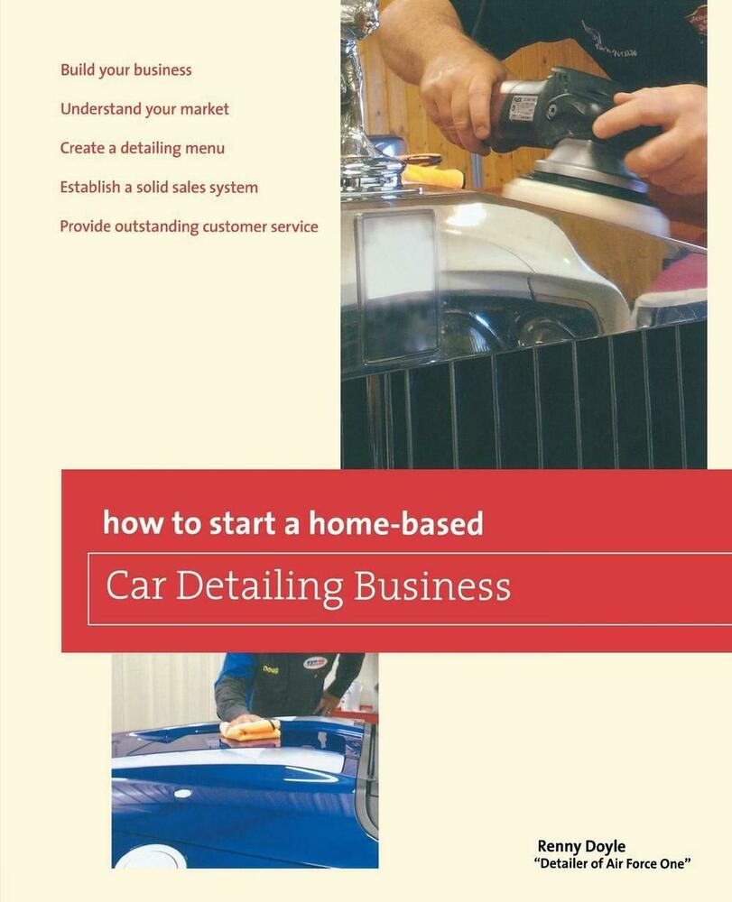 Home Decor Home Based Business: How To Start A Home-Based Car Detailing Business By Renny